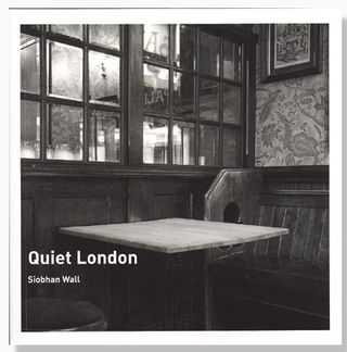 Quiet-London-by-Siobhan-Wall